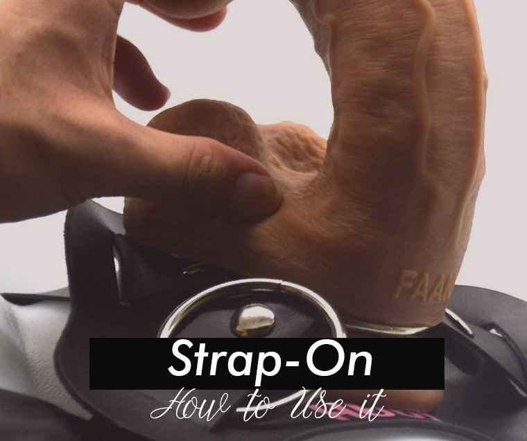 How to Use a Strap On