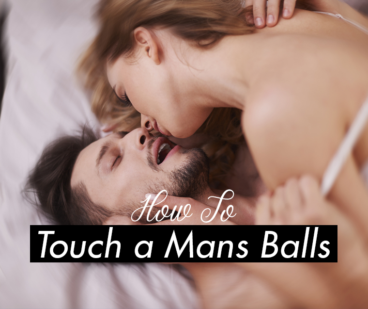 How to Touch a Mans Balls