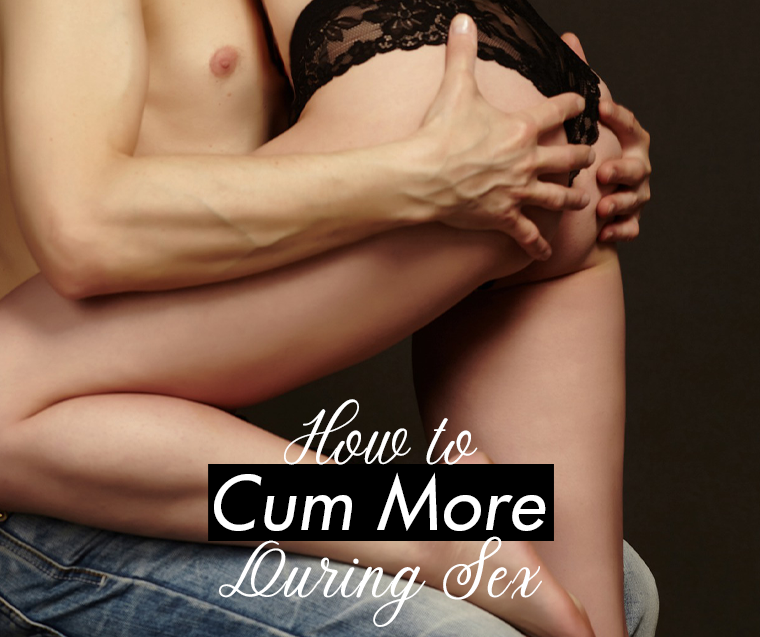 how to cum more