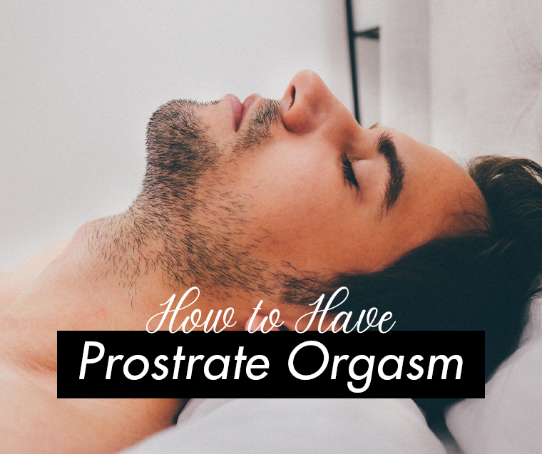 how to have prostrate orgasm