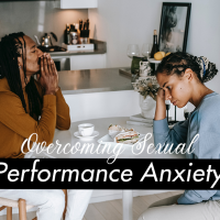 Some Tips on Overcoming Sexual Performance Anxiety