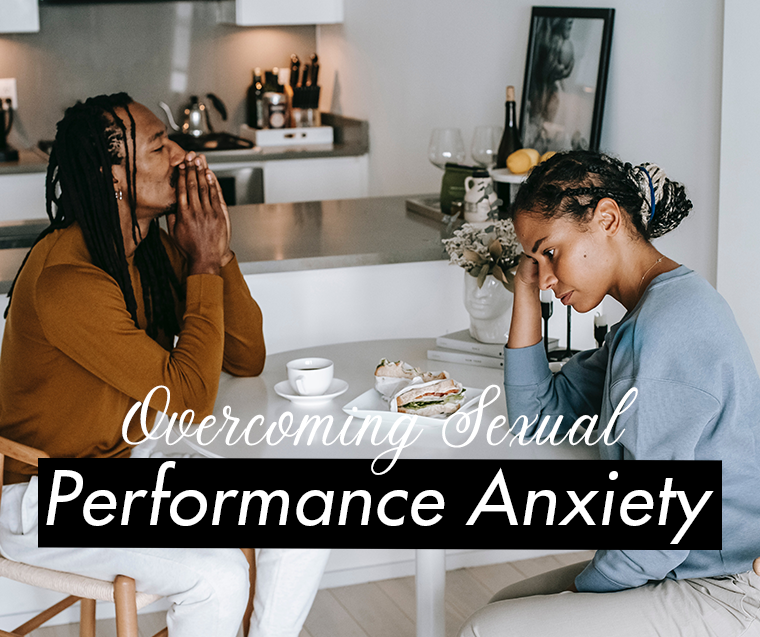 Tips on Overcoming Sexual Performance Anxiety