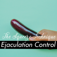 The Squeeze Technique – Have More Ejaculation Control