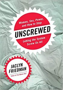 Unscrewed – By Jaclyn Friedman