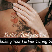 Erotic Asphyxiation- Choking Your Partner During Sex